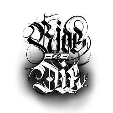 Calligraphie « Ride or Die »
